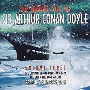 The Darker Side of Sir Arthur Conan Doyle: Volume 3 Audiobook