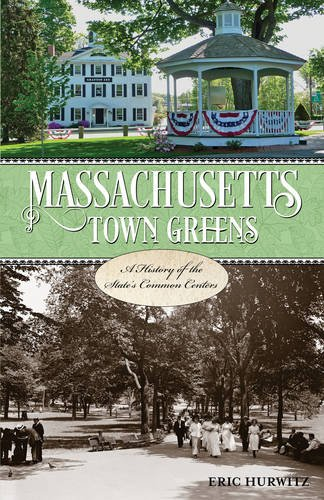 Massachusetts Town Greens: A History of the State's Common Centers