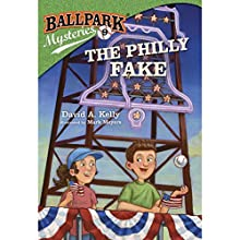 The Philly Fake: Ballpark Mysteries, Book 9 (       UNABRIDGED) by David A. Kelly Narrated by Marc Cashman