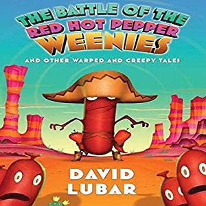The Battle of the Red Hot Pepper Weenies Audiobook