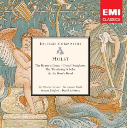 Holst: The Hymn of Jesus,Op.37 Choral Symphony,Op.41 The Wandering Scholar,Op. 50 At the... by Gustav Holst,&#32;Adrian Boult,&#32;Charles Groves,&#32;David Atherton and Steuart Bedford