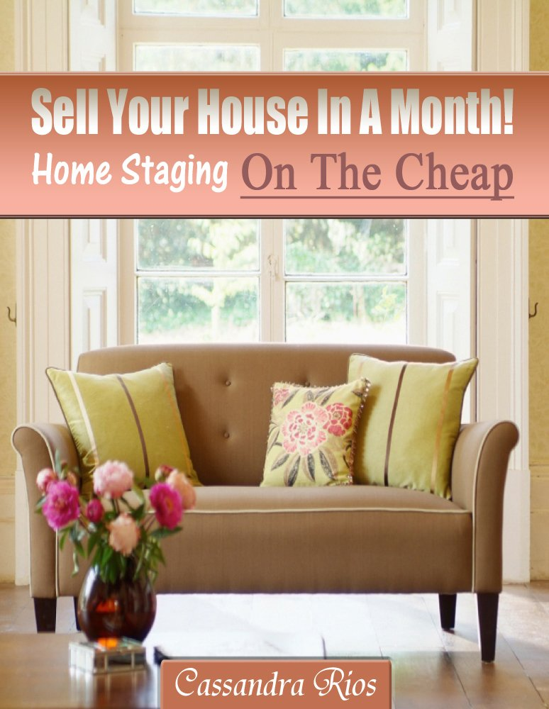Amazon.com: Sell Your House In A Month! Home Staging On The Cheap ...