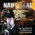 Navy SEAL Shooting Hörbuch von Chris Sajnog Gesprochen von: Chris Abell