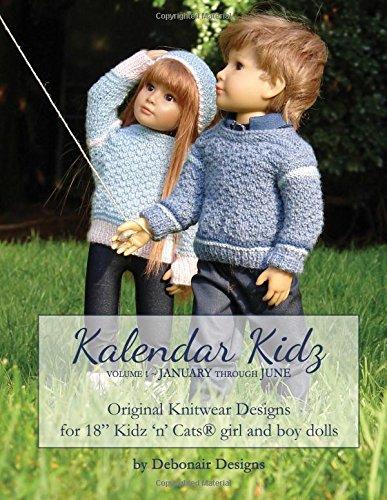 Kalendar Kidz: Volume 1 ~ January through June: Original Knitwear Designs for 18