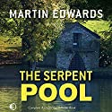 The Serpent Pool Audiobook by Martin Edwards Narrated by Gordon Griffin