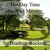 The Day Time Stopped Moving | [Bradner Buckner]