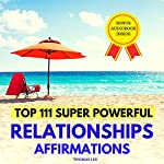 Top 111 Super Powerful Relationships Affirmations | Thomas Lee