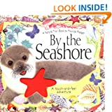 By the Seashore : A Natural Trail Book (A Touch and Feel Adventure)