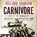 Carnivore: A Memoir by One of the Deadliest American Soldiers of All Time Audiobook by Dillard Johnson, James Tarr Narrated by John Pruden
