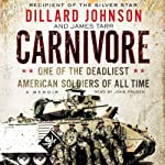 Carnivore: A Memoir by One of the Deadliest American Soldiers of All Time | Dillard Johnson,James Tarr