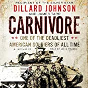 Carnivore: A Memoir by One of the Deadliest American Soldiers of All Time | [Dillard Johnson, James Tarr]