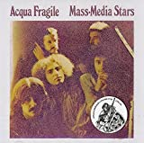 Mass-Media Stars by ACQUA FRAGILE (2014-09-30?
