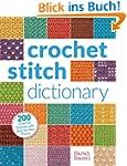 Crochet Stitch Dictionary: 200 Essent...