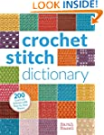 Crochet Stitch Dictionary: 200 Essent...