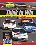img - for Think to Win: The New Approach to Fast Driving book / textbook / text book