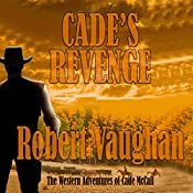 Cade's Revenge: The Western Adventures of Cade McCall, Book 2 | Robert Vaughan
