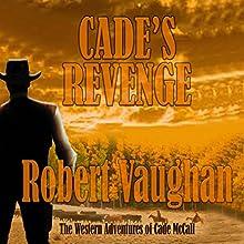 Cade's Revenge: The Western Adventures of Cade McCall, Book 2 | Livre audio Auteur(s) : Robert Vaughan Narrateur(s) : Bob Rundell