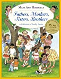 Fathers, Mothers, Sisters, Brothers: A Collection Of Family Poems (Turtleback School & Library Binding Edition) (0613448316) by Hoberman, Mary Ann
