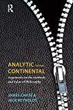 James Chase Analytic Versus Continental: Arguments on the Methods and Value of Philosophy