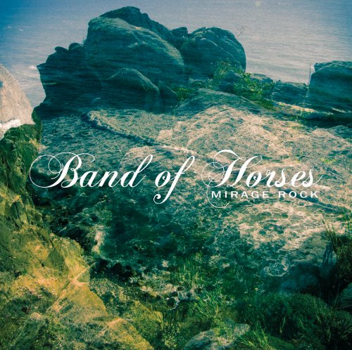 Band Of Horses - Mirage Rock - Zortam Music