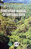 img - for Forester's Manual of Dipterocarps (Malayan Forest Records) book / textbook / text book