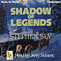 Shadow of Legends: Fortunes of the Black Hills: Book 2 (       UNABRIDGED) by Stephen Bly Narrated by Jerry Sciarrio
