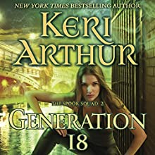 Generation 18: The Spook Squad, Book 2 (       UNABRIDGED) by Keri Arthur Narrated by Molly Elston