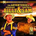 The Adventures of Sgt. Billy and Corp. Sam Audiobook by Jerry Robbins Narrated by Bill O'Brien, Sam Donato, The Colonial Radio Players