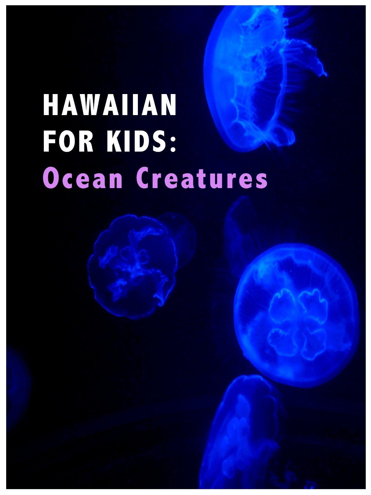 Hawaiian For Kids: Ocean Creatures