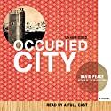 Occupied City (       UNABRIDGED) by David Peace Narrated by Alton Takiyama-Chung, Daisuke Tsuji, Justine Eyre, Bronson Pinchot, Lorna Raver, Stefan Rudnicki