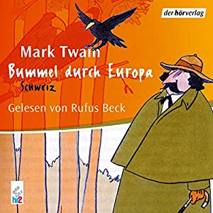 Bummel durch Europa 2: Schweiz Hörbuch