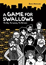 A Game for Swallows: To Die, to Leave, to Return (Single Titles) (Graphic Universe)
