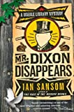 Mr. Dixon Disappears: A Mobile Library Mystery (Mobile Library Mysteries) (0060822538) by Sansom, Ian
