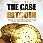 The Case for Bitcoin: Why JPMorgan CEO Jamie Dimon Is Dead Wrong - And Why Bitcoin Is the Greatest 'Store of Value' Ever Invented in Human History!   Mark Jeffrey