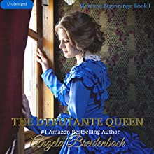 The Debutante Queen: Montana Beginnings, Book 1 (       UNABRIDGED) by Angela Breidenbach Narrated by Forrest Leder, Tristan Leder