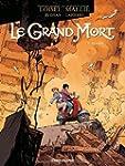 GRAND MORT (LE) T.04 : SOMBRE