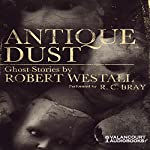 Antique Dust: Ghost Stories | Robert Westall