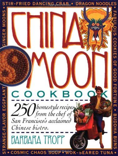 China Moon Cookbook by Barbara Tropp