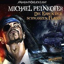 Die Erben der schwarzen Flagge Hörbuch von Michael Peinkofer Gesprochen von: Andreas Fröhlich