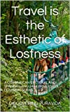 Travel is the Esthetic of Lostness (A Costa Rican Cultural and Spanish Language Immersion Learning Series Book 1)