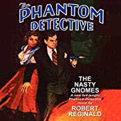 The Phantom Detective: The Nasty Gnomes | Robert Reginald