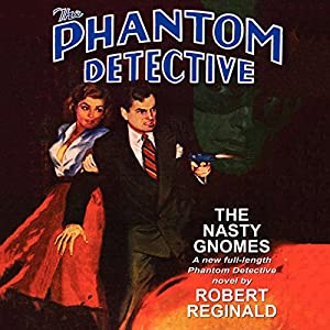 The Phantom Detective: The Nasty Gnomes Audiobook