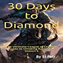30 Days to Diamond: The Ultimate League of Legends Guide to Climbing Ranked in Season 6 Audiobook by  St Petr Narrated by Dan McDermott