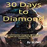30 Days to Diamond: The Ultimate League of Legends Guide to Climbing Ranked in Season 6 |  St Petr