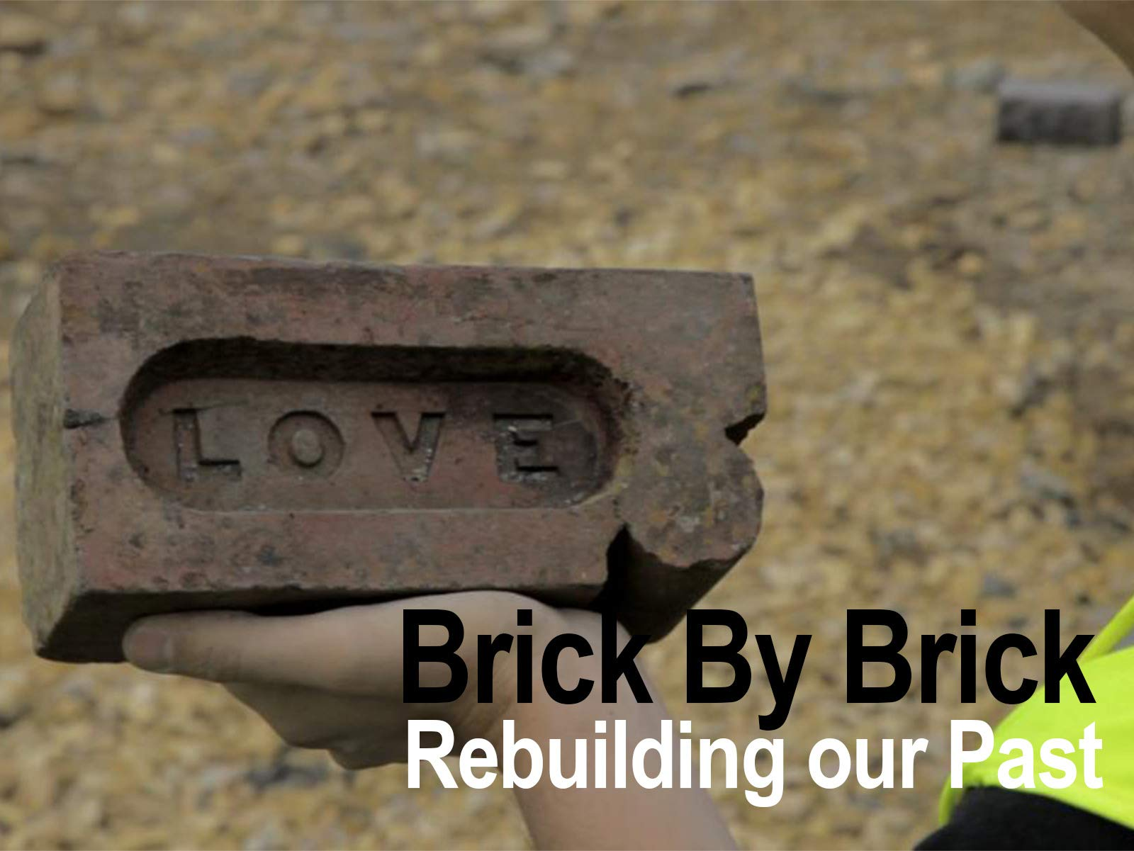 Brick By Brick: Rebuilding Our Past