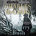 Mulberry Bush (       UNABRIDGED) by Charles McCarry Narrated by Robert Fass