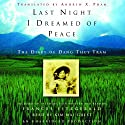 Last Night I Dreamed of Peace (       UNABRIDGED) by Dang Thuy Tram Narrated by Kim Mai Guest