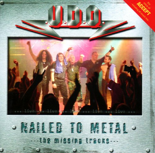U.D.O. - Nailed to Metal    the Missing Tracks... (Jap. Ed.)-Live-2003-MCA int Download
