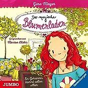 Ein Geheimnis kommt selten allein (Der magische Blumenladen 1) | Gina Mayer, Joelle Tourlonias