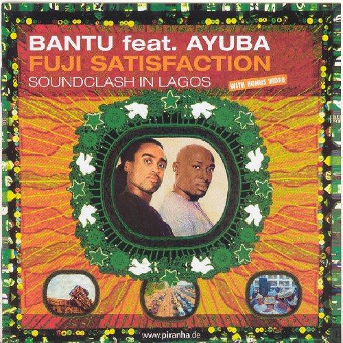 Bantu Feat. Ayuba - Fuji Satisfaction: Sound Clash In Lagos